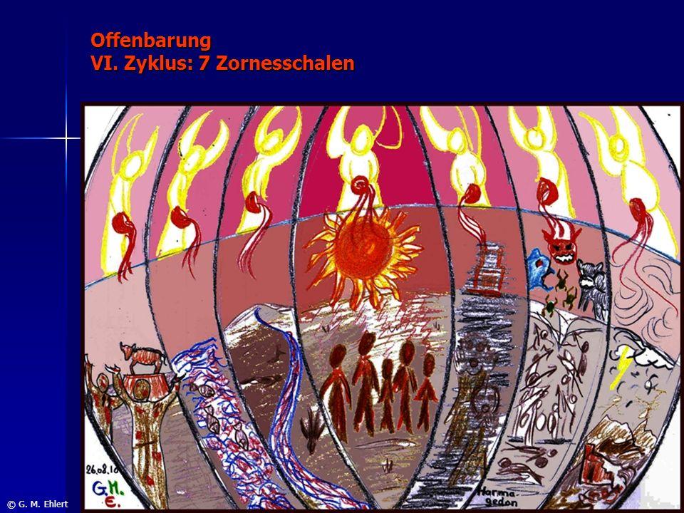 Offenbarung VI. Zyklus: 7 Zornesschalen