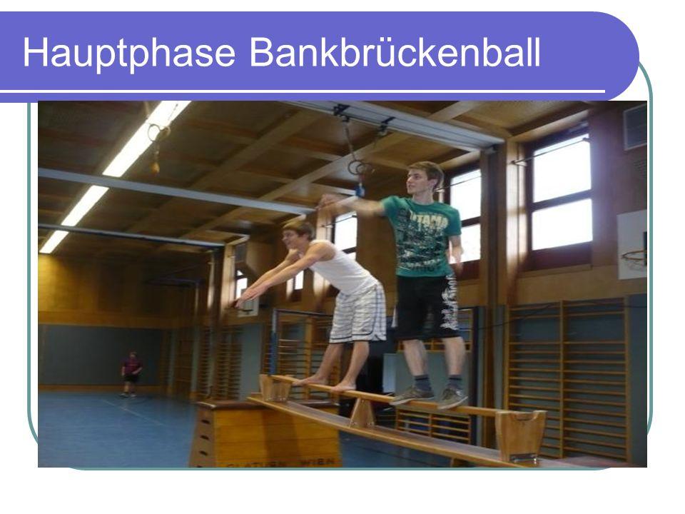 Hauptphase Bankbrückenball