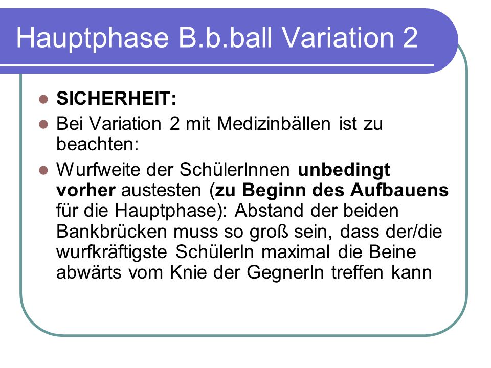 Hauptphase B.b.ball Variation 2