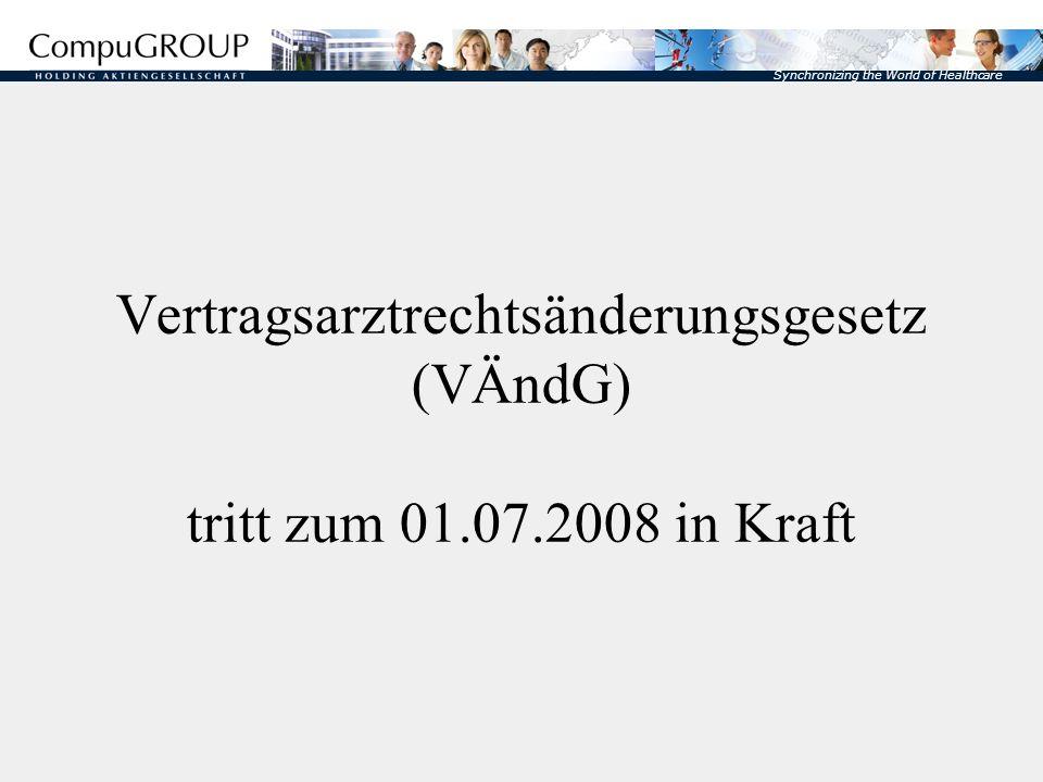 Vertragsarztrechtsänderungsgesetz (VÄndG) tritt zum 01. 07