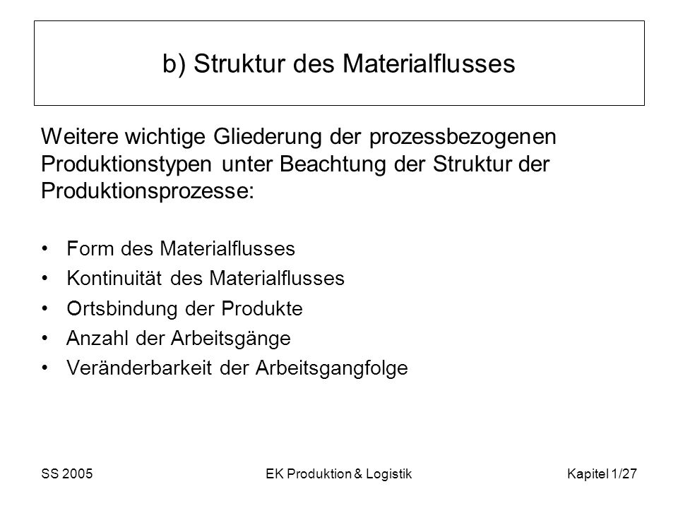 b) Struktur des Materialflusses
