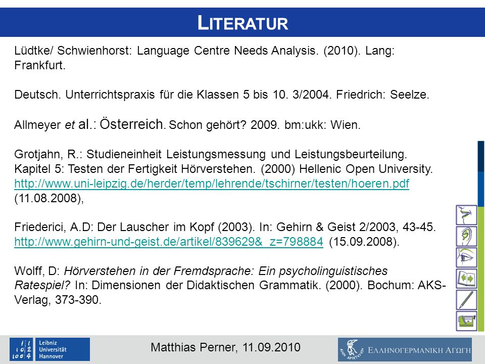 Literatur Lüdtke/ Schwienhorst: Language Centre Needs Analysis. (2010). Lang: Frankfurt.