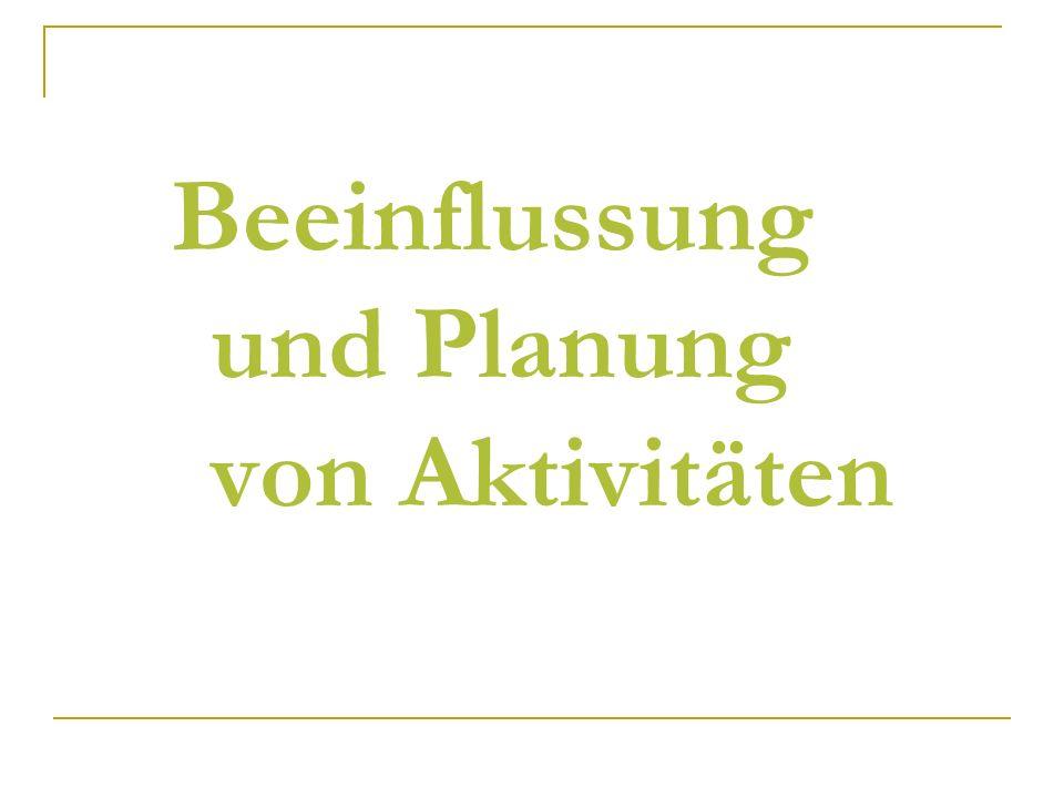 Beeinflussung und Planung von Aktivitäten