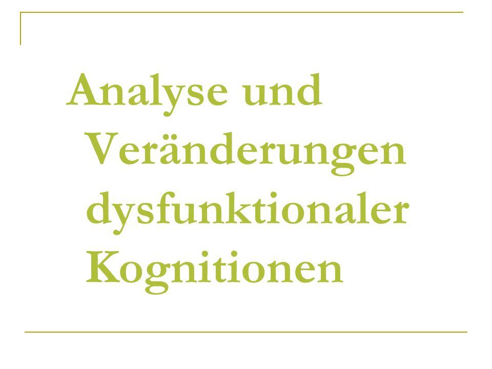 Analyse und Veränderungen dysfunktionaler Kognitionen
