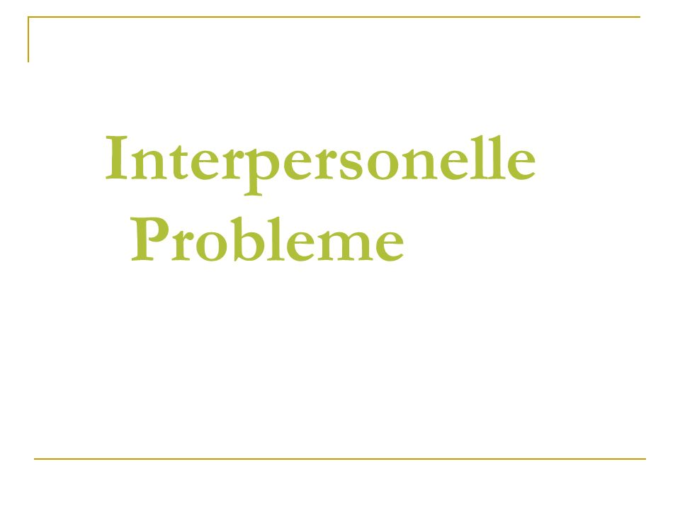 Interpersonelle Probleme