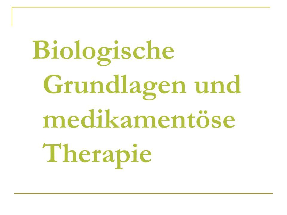 Biologische Grundlagen und medikamentöse Therapie