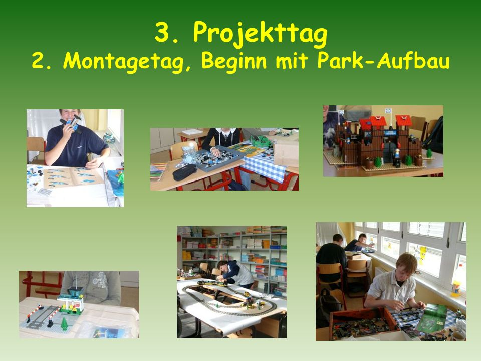 3. Projekttag 2. Montagetag, Beginn mit Park-Aufbau