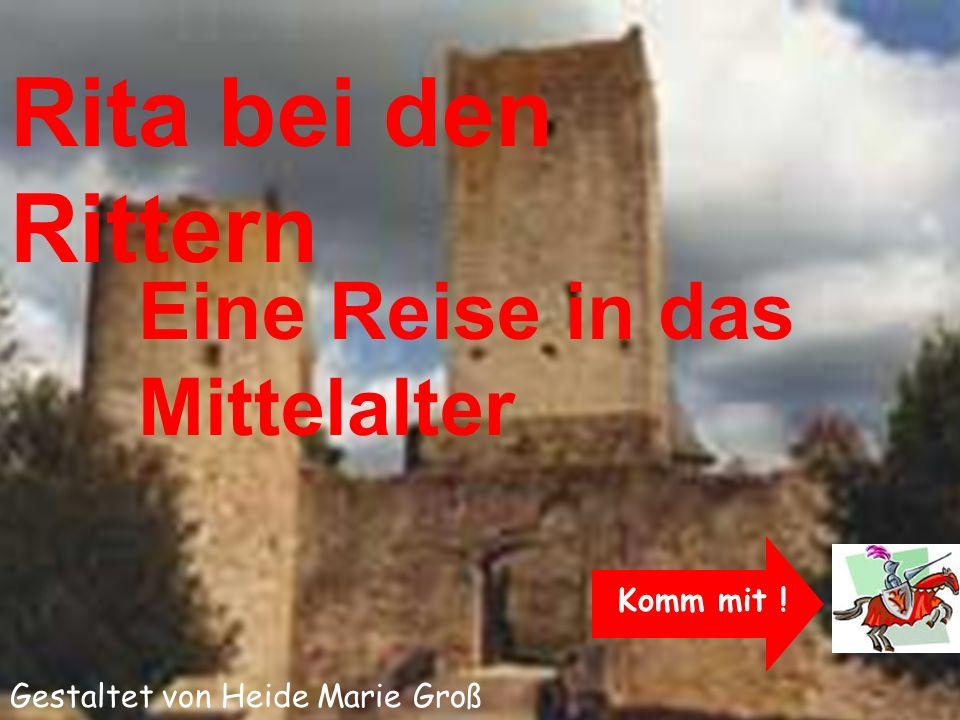 Rita bei den Rittern Eine Reise in das Mittelalter K Komm mit !