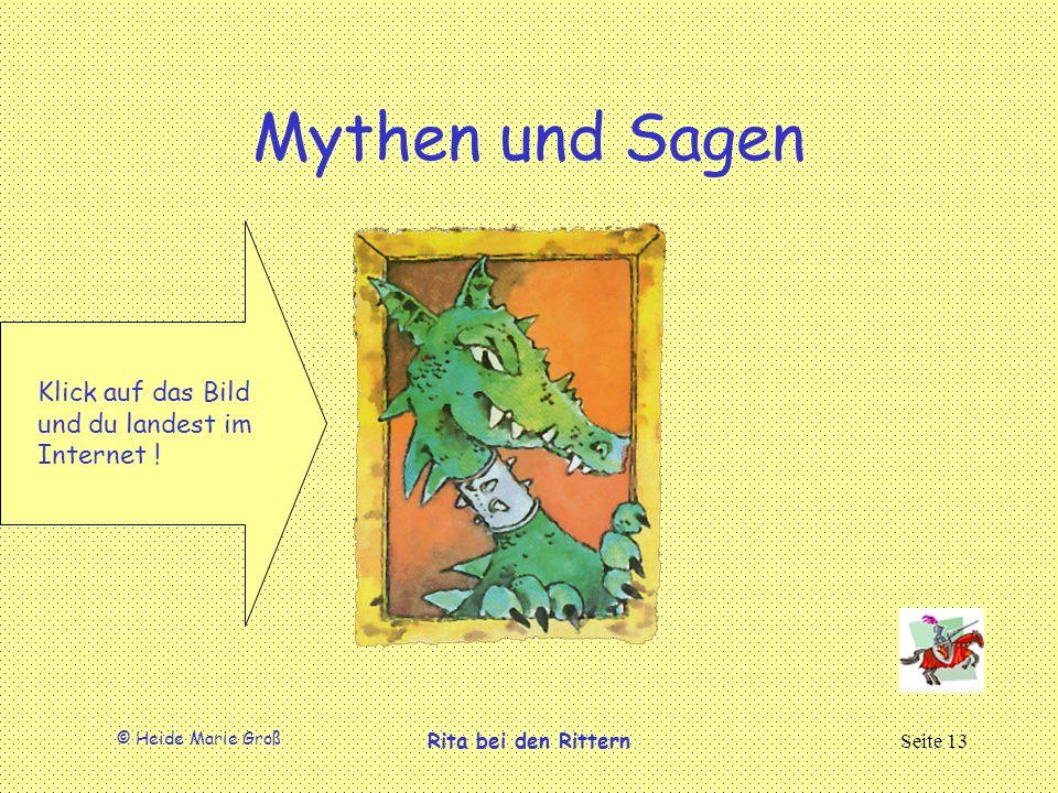 Mythen und Sagen Klick auf das Bild und du landest im Internet !