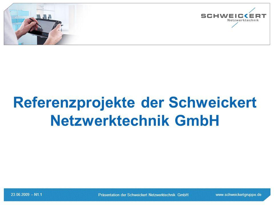 Referenzprojekte der Schweickert Netzwerktechnik GmbH