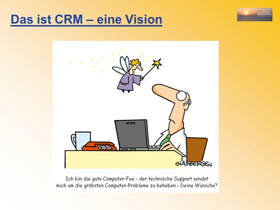 Das ist CRM – eine Vision