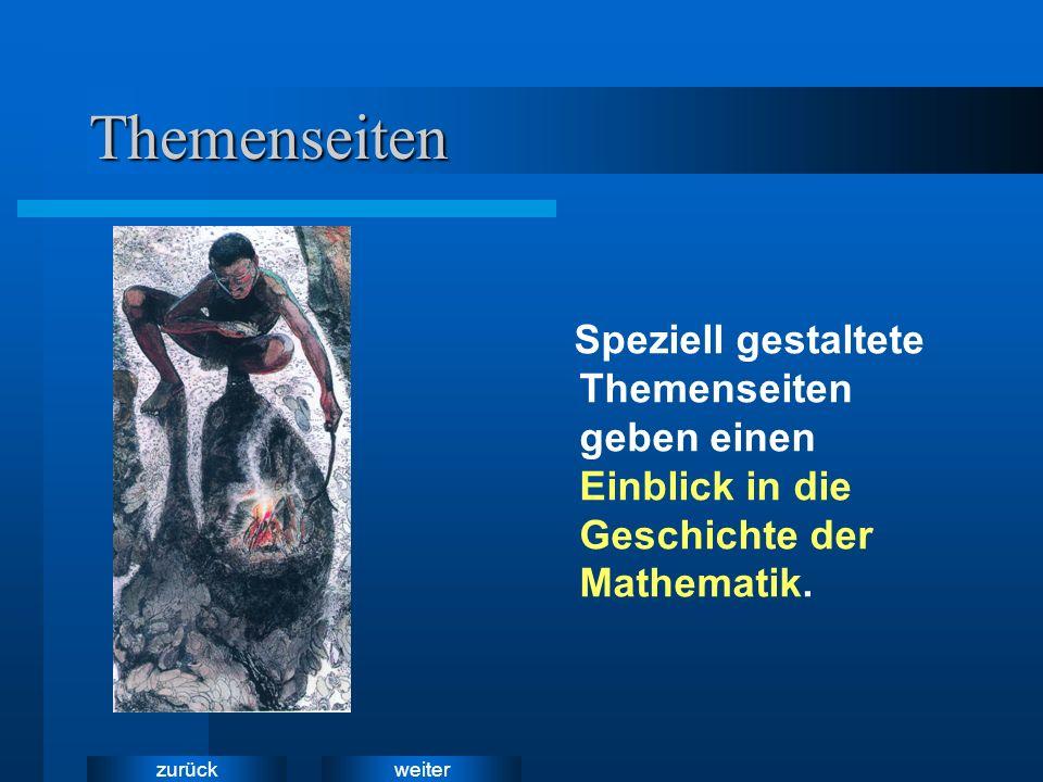 Themenseiten Speziell gestaltete Themenseiten geben einen Einblick in die Geschichte der Mathematik.