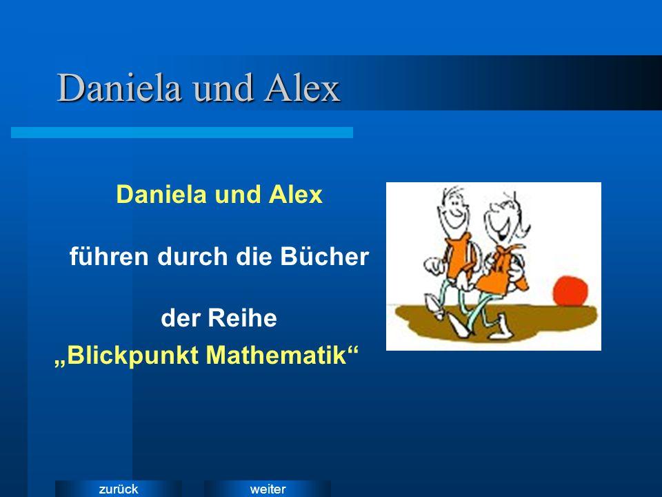 Daniela und Alex Daniela und Alex führen durch die Bücher der Reihe