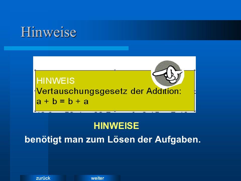 Hinweise HINWEISE benötigt man zum Lösen der Aufgaben.