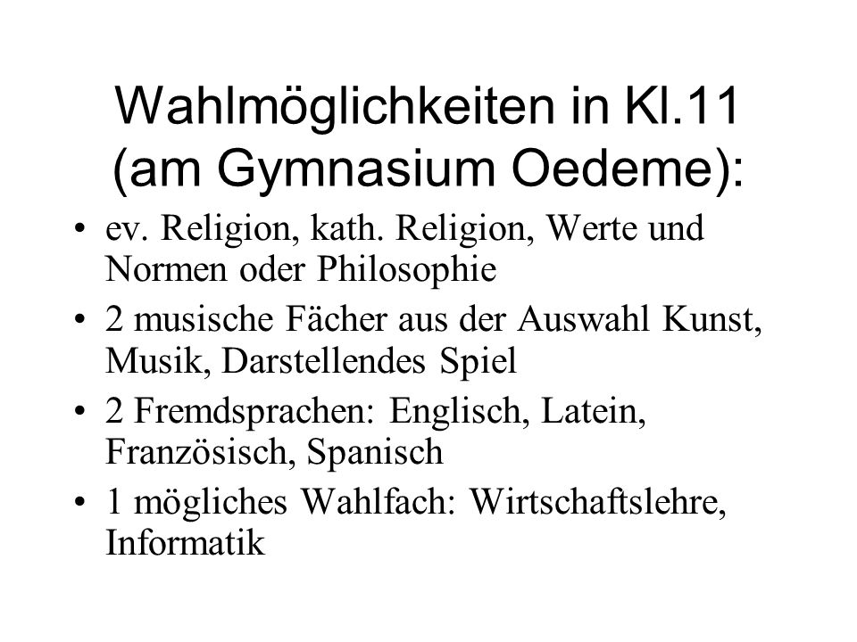 Wahlmöglichkeiten in Kl.11 (am Gymnasium Oedeme):