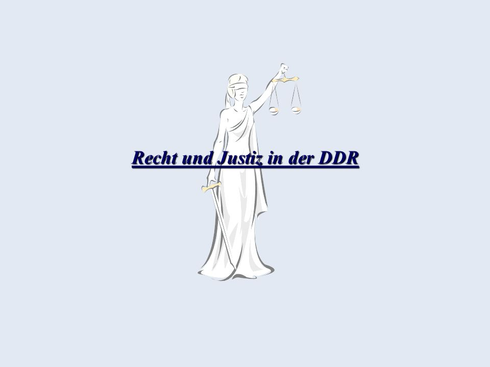 Recht und Justiz in der DDR