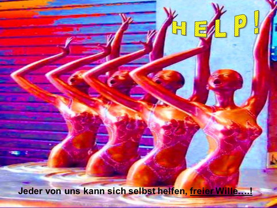 Jeder von uns kann sich selbst helfen, freier Wille….!