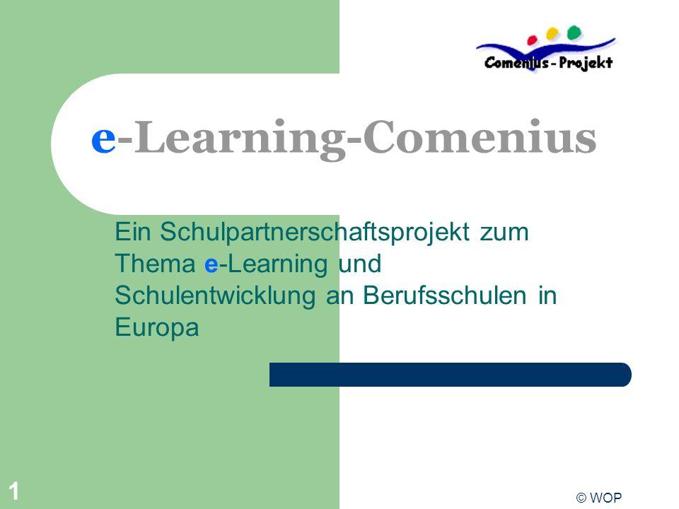 e-Learning-Comenius Ein Schulpartnerschaftsprojekt zum Thema e-Learning und Schulentwicklung an Berufsschulen in Europa.
