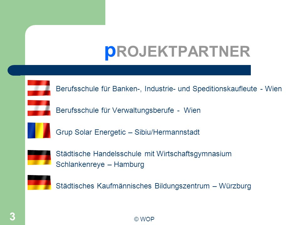 pROJEKTPARTNERBerufsschule für Banken-, Industrie- und Speditionskaufleute - Wien. Berufsschule für Verwaltungsberufe - Wien.