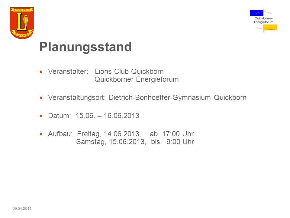 Planungsstand Veranstalter: Lions Club Quickborn Quickborner Energieforum.