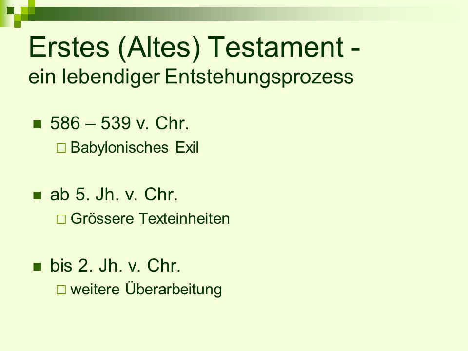 Erstes (Altes) Testament - ein lebendiger Entstehungsprozess