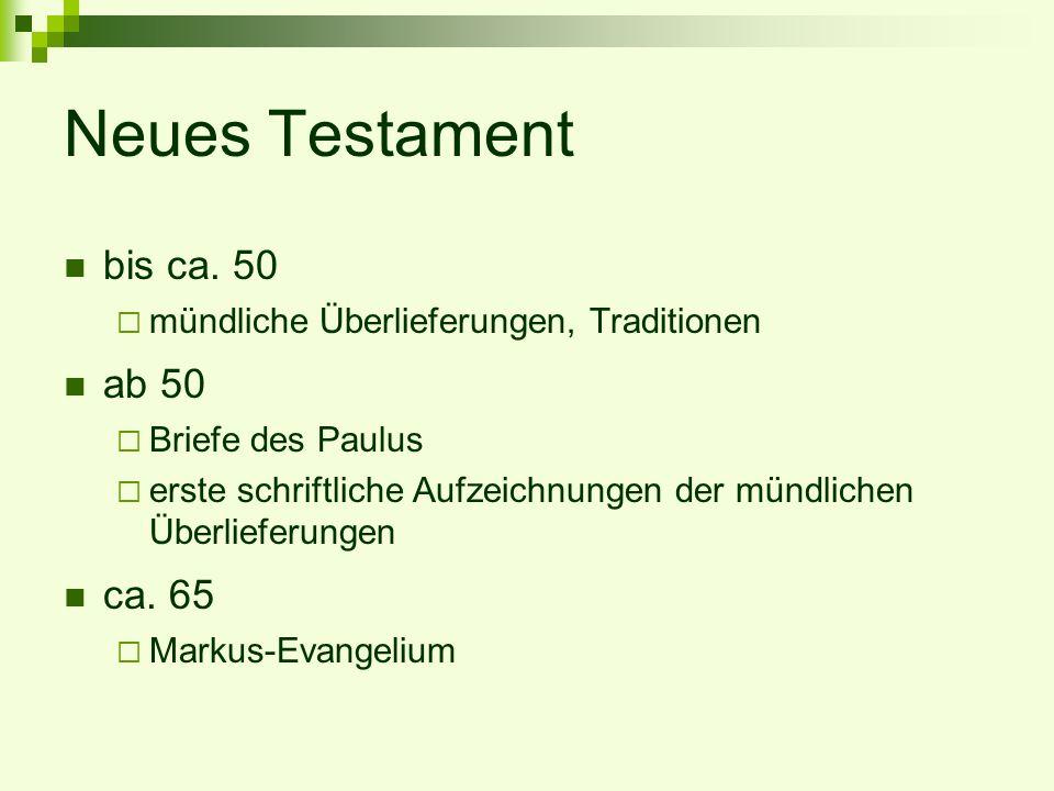 Neues Testament bis ca. 50 ab 50 ca. 65