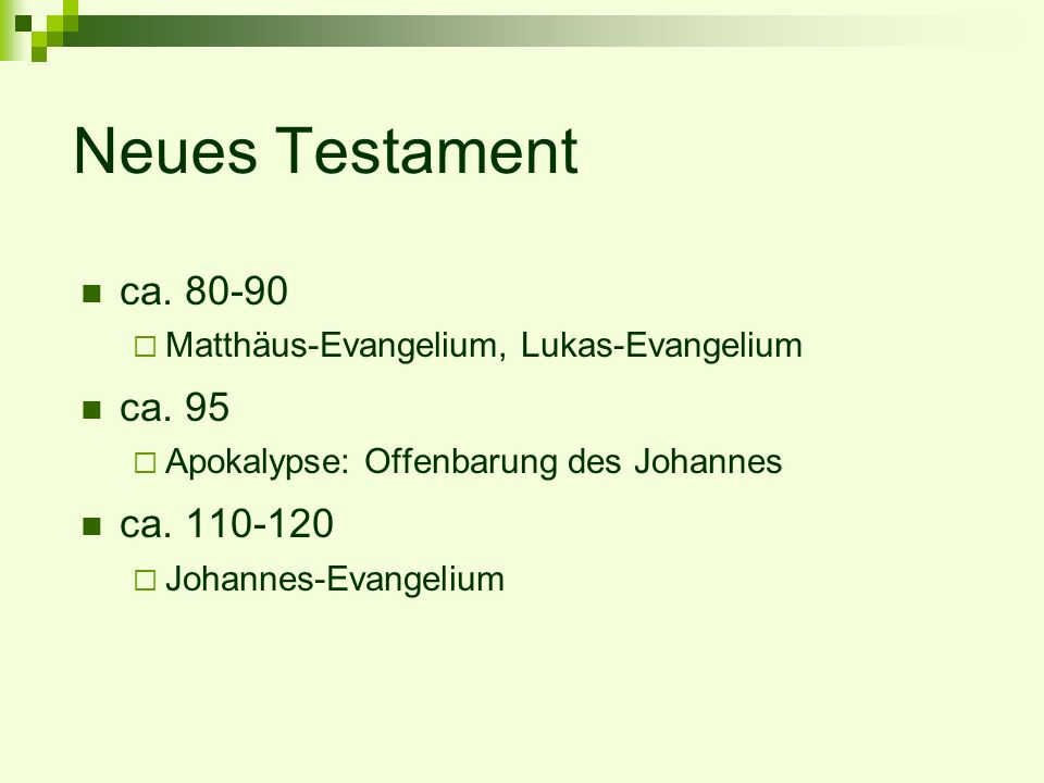 Neues Testament ca. 80-90 ca. 95 ca. 110-120