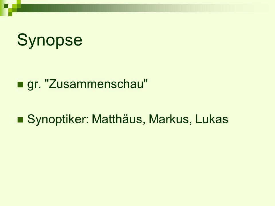 Synopse gr. Zusammenschau Synoptiker: Matthäus, Markus, Lukas
