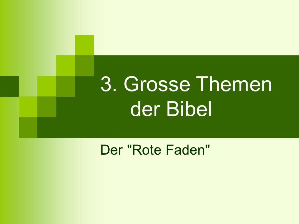 3. Grosse Themen der Bibel