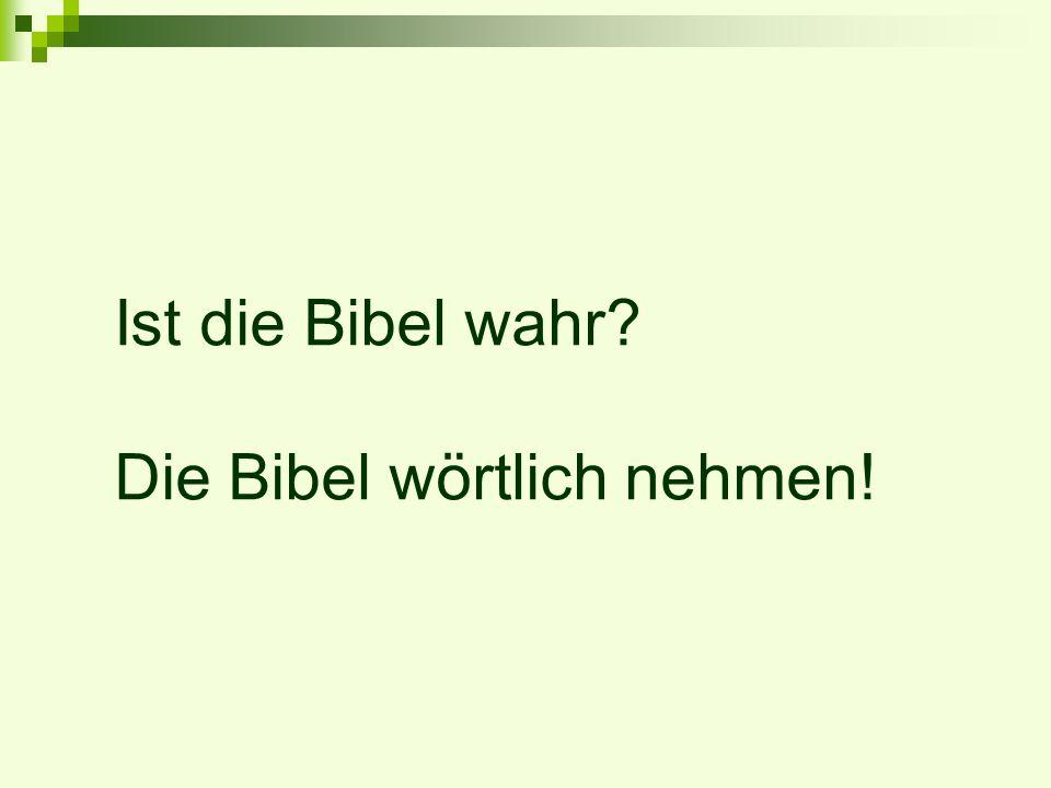 Ist die Bibel wahr Die Bibel wörtlich nehmen!