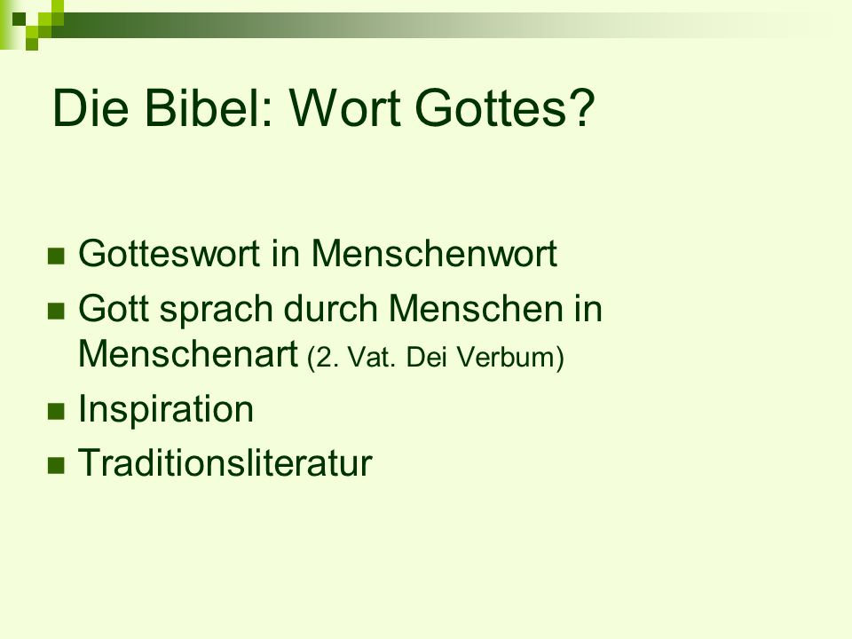 Die Bibel: Wort Gottes Gotteswort in Menschenwort