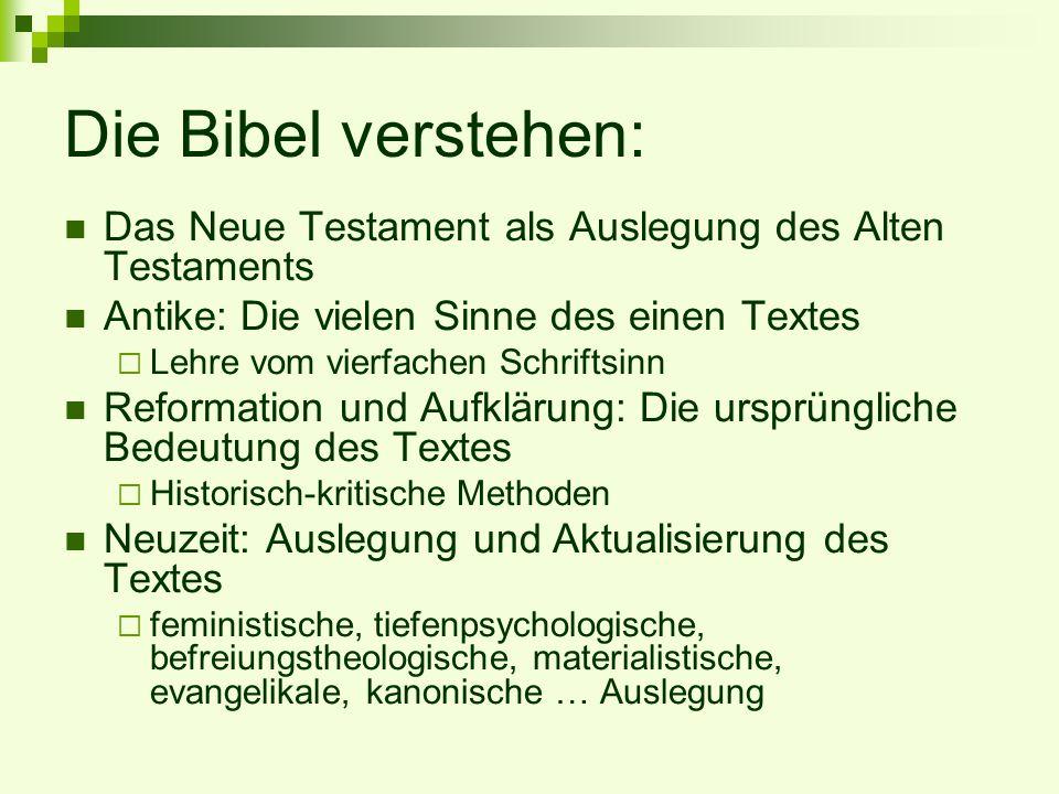 Die Bibel verstehen: Das Neue Testament als Auslegung des Alten Testaments. Antike: Die vielen Sinne des einen Textes.