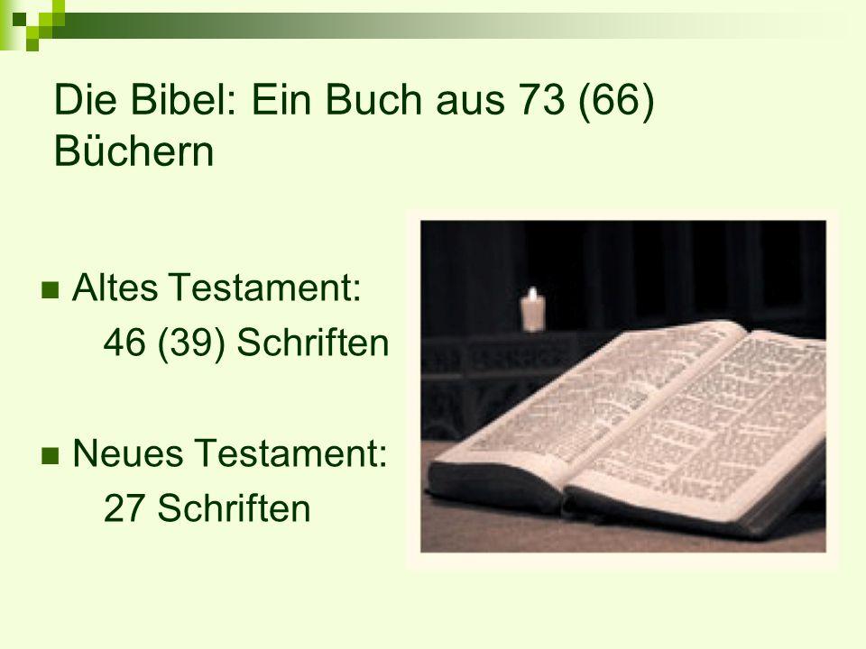 Die Bibel: Ein Buch aus 73 (66) Büchern