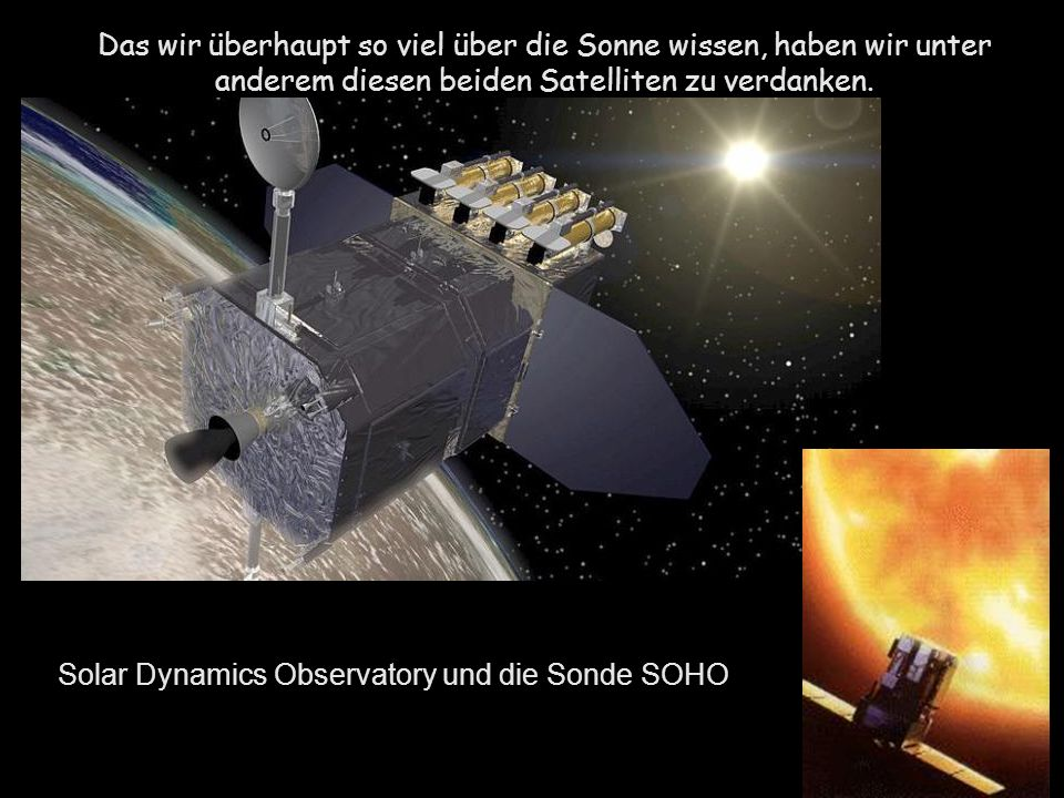 Solar Dynamics Observatory und die Sonde SOHO