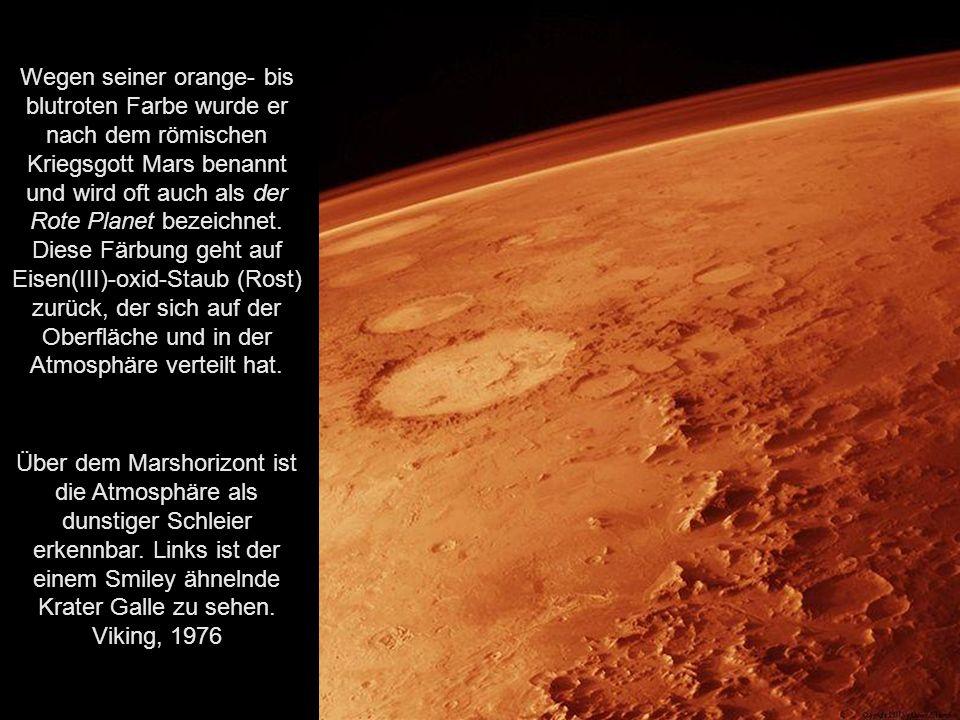 Wegen seiner orange- bis blutroten Farbe wurde er nach dem römischen Kriegsgott Mars benannt und wird oft auch als der Rote Planet bezeichnet. Diese Färbung geht auf Eisen(III)-oxid-Staub (Rost) zurück, der sich auf der Oberfläche und in der Atmosphäre verteilt hat.