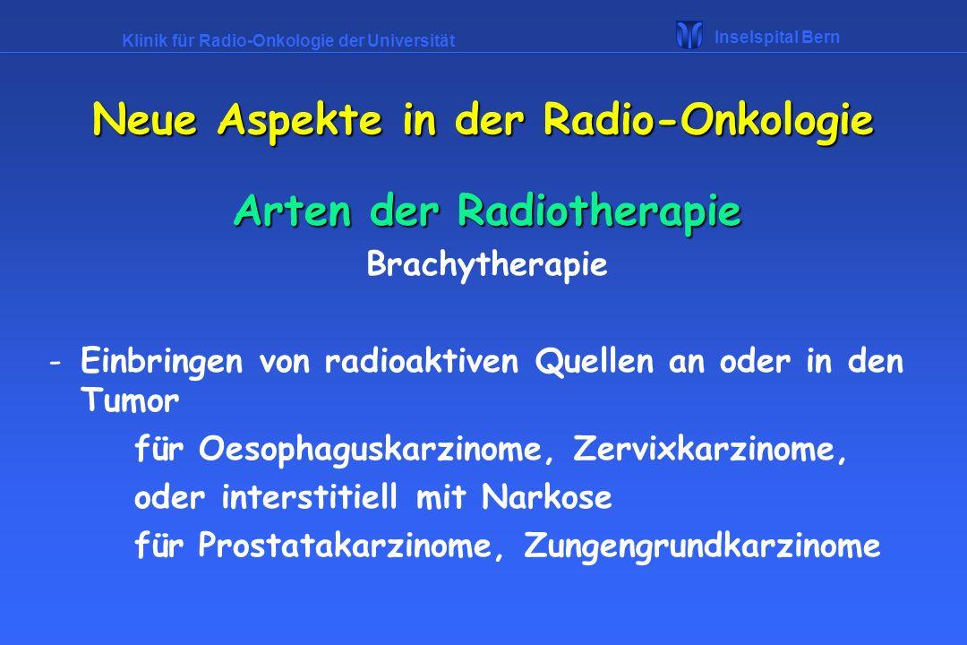 Neue Aspekte in der Radio-Onkologie Arten der Radiotherapie