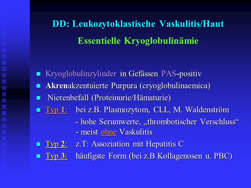 DD: Leukozytoklastische Vaskulitis/Haut Essentielle Kryoglobulinämie