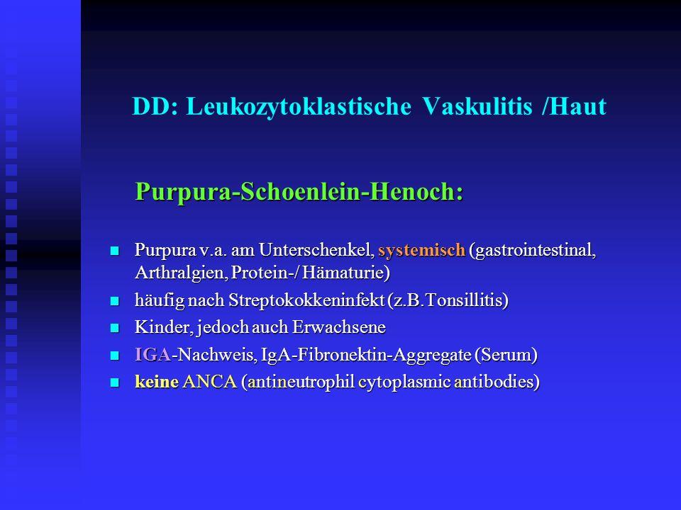 DD: Leukozytoklastische Vaskulitis /Haut