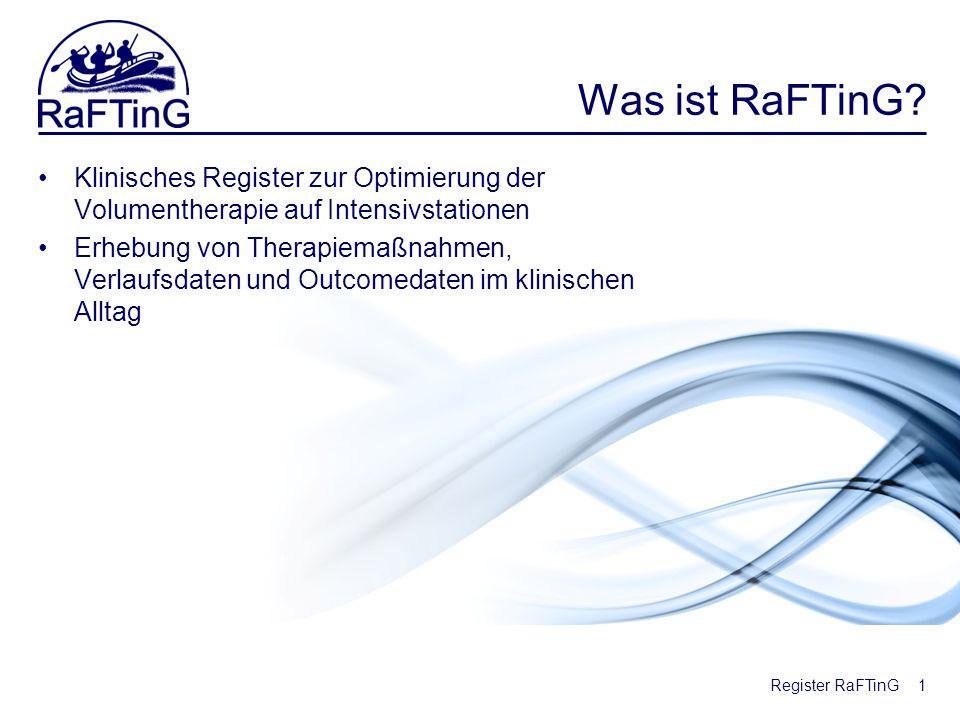 Was ist RaFTinG Klinisches Register zur Optimierung der Volumentherapie auf Intensivstationen.