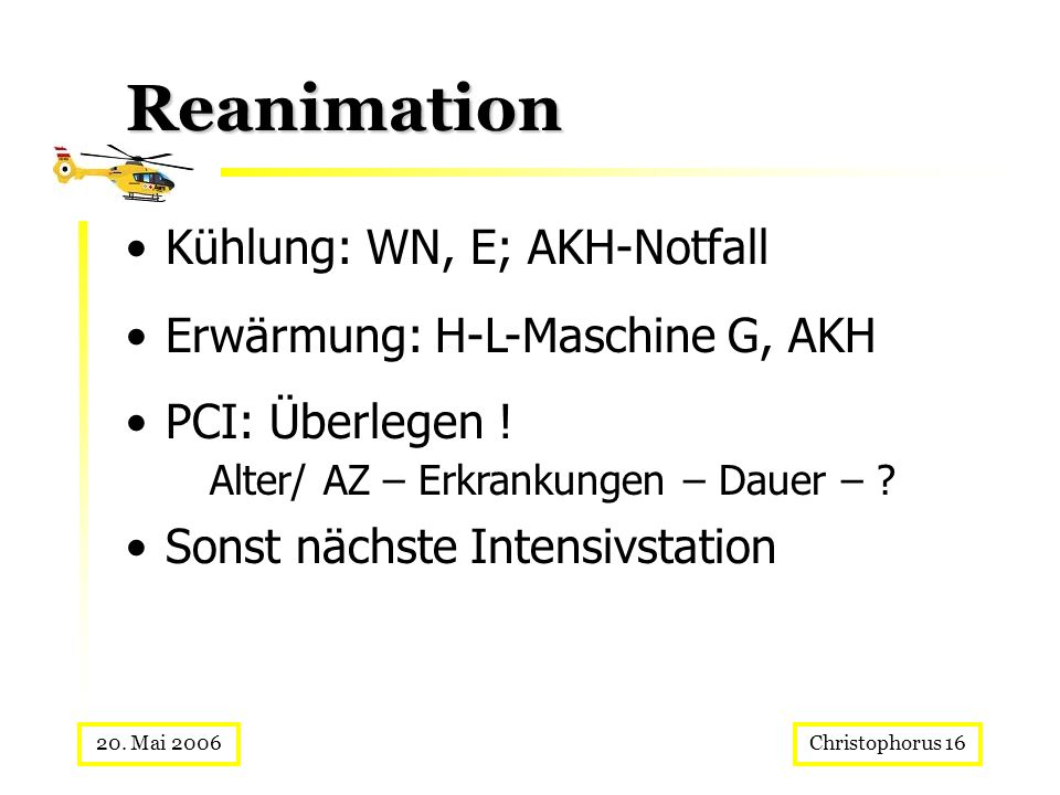 Reanimation Kühlung: WN, E; AKH-Notfall Erwärmung: H-L-Maschine G, AKH
