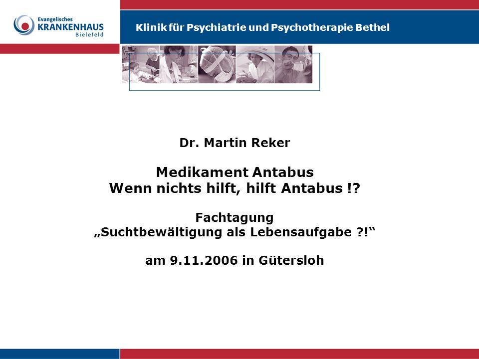 Dr. Martin Reker Medikament Antabus Wenn nichts hilft, hilft Antabus
