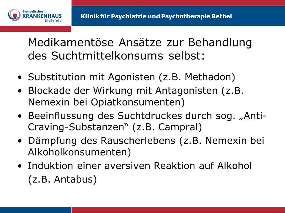 Medikamentöse Ansätze zur Behandlung des Suchtmittelkonsums selbst:
