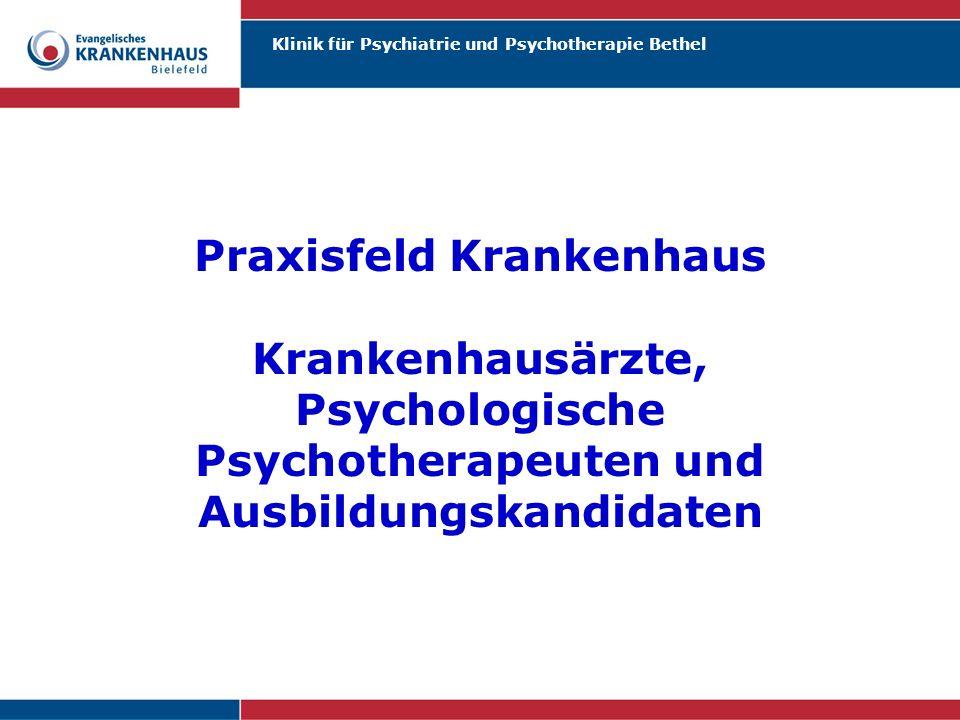Praxisfeld Krankenhaus Krankenhausärzte, Psychologische Psychotherapeuten und Ausbildungskandidaten