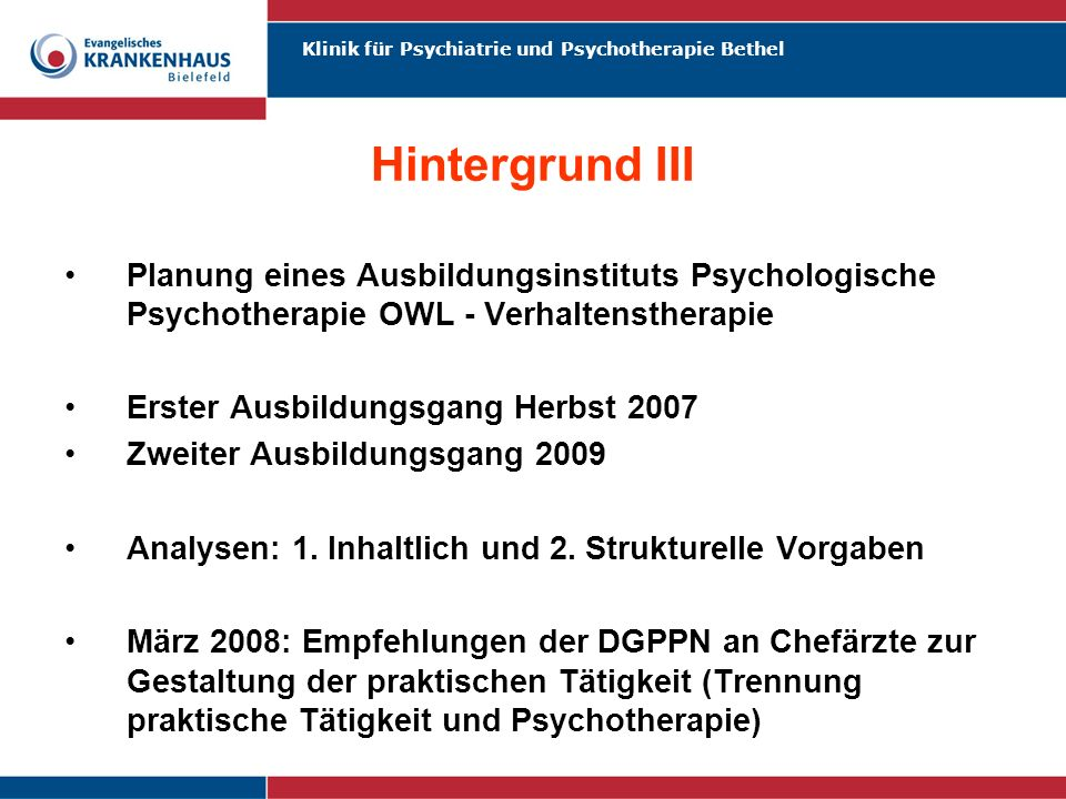 Hintergrund III Planung eines Ausbildungsinstituts Psychologische Psychotherapie OWL - Verhaltenstherapie.
