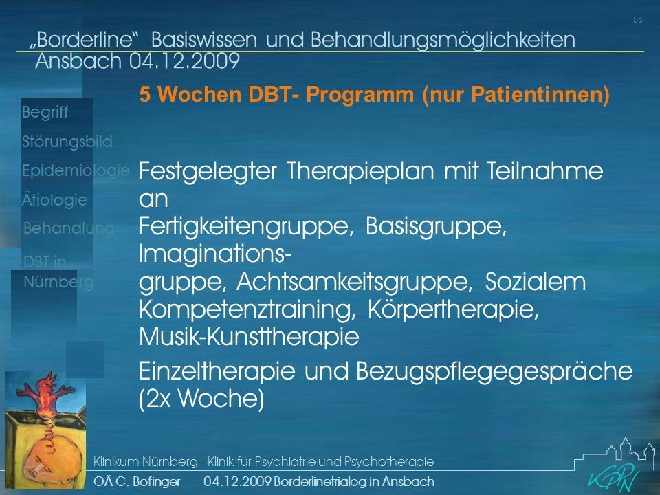 Einzeltherapie und Bezugspflegegespräche (2x Woche)