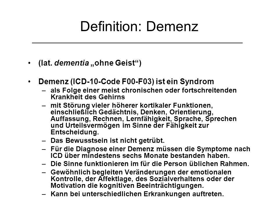 """Definition: Demenz (lat. dementia """"ohne Geist )"""