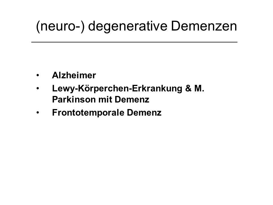 (neuro-) degenerative Demenzen