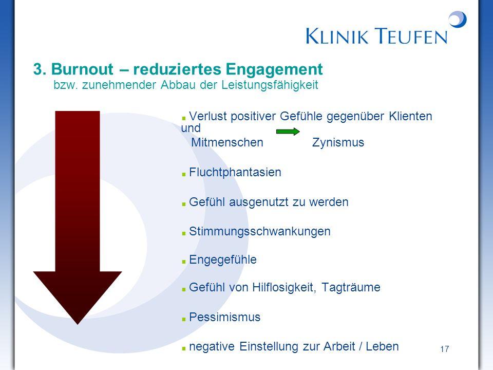 3. Burnout – reduziertes Engagement bzw