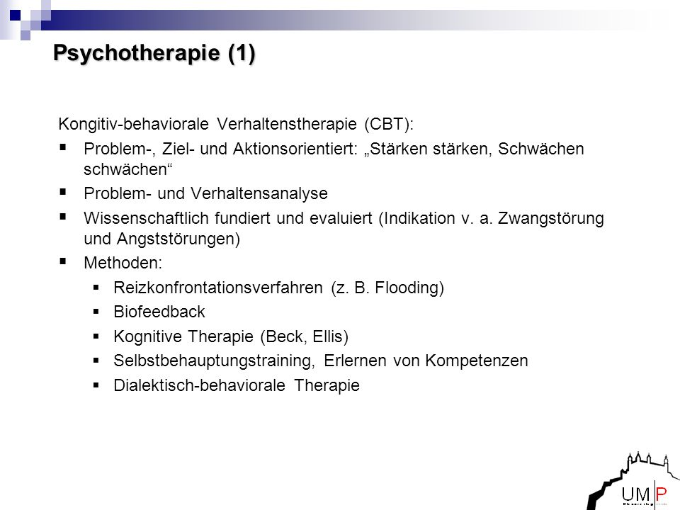 Psychotherapie (1) Kongitiv-behaviorale Verhaltenstherapie (CBT):