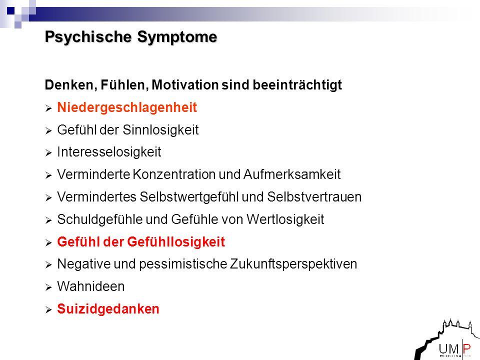 Psychische Symptome Denken, Fühlen, Motivation sind beeinträchtigt